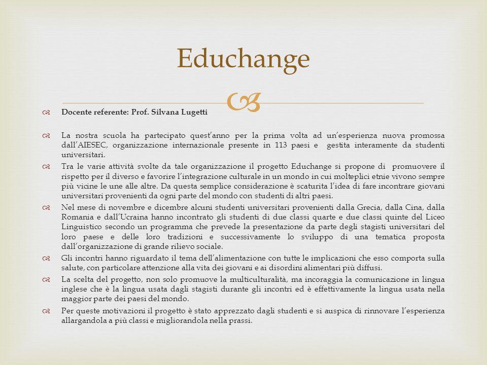 Educhange Docente referente: Prof. Silvana Lugetti