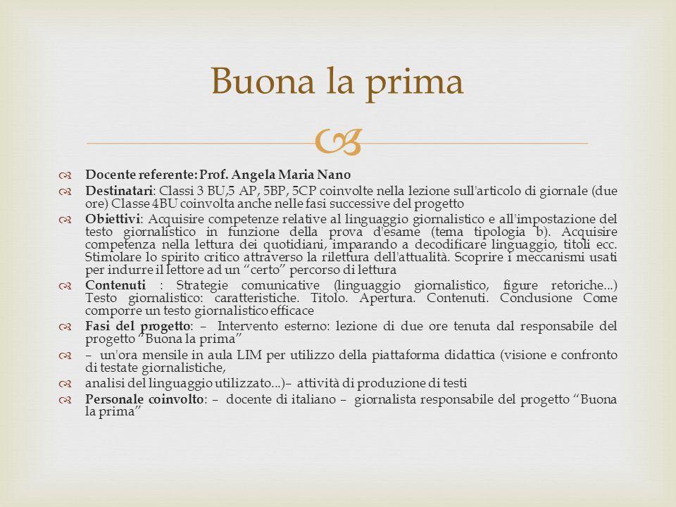 Buona la prima Docente referente: Prof. Angela Maria Nano