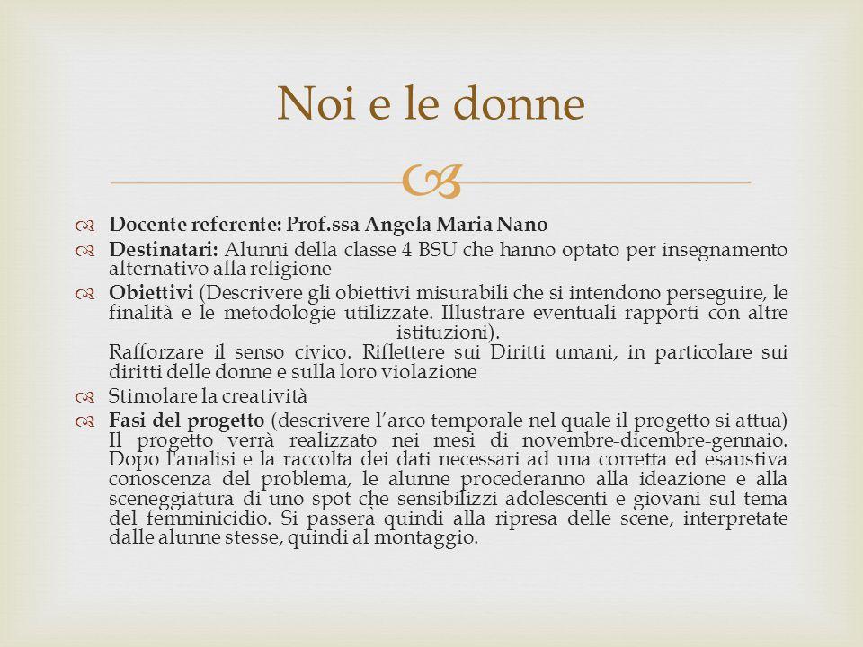 Noi e le donne Docente referente: Prof.ssa Angela Maria Nano