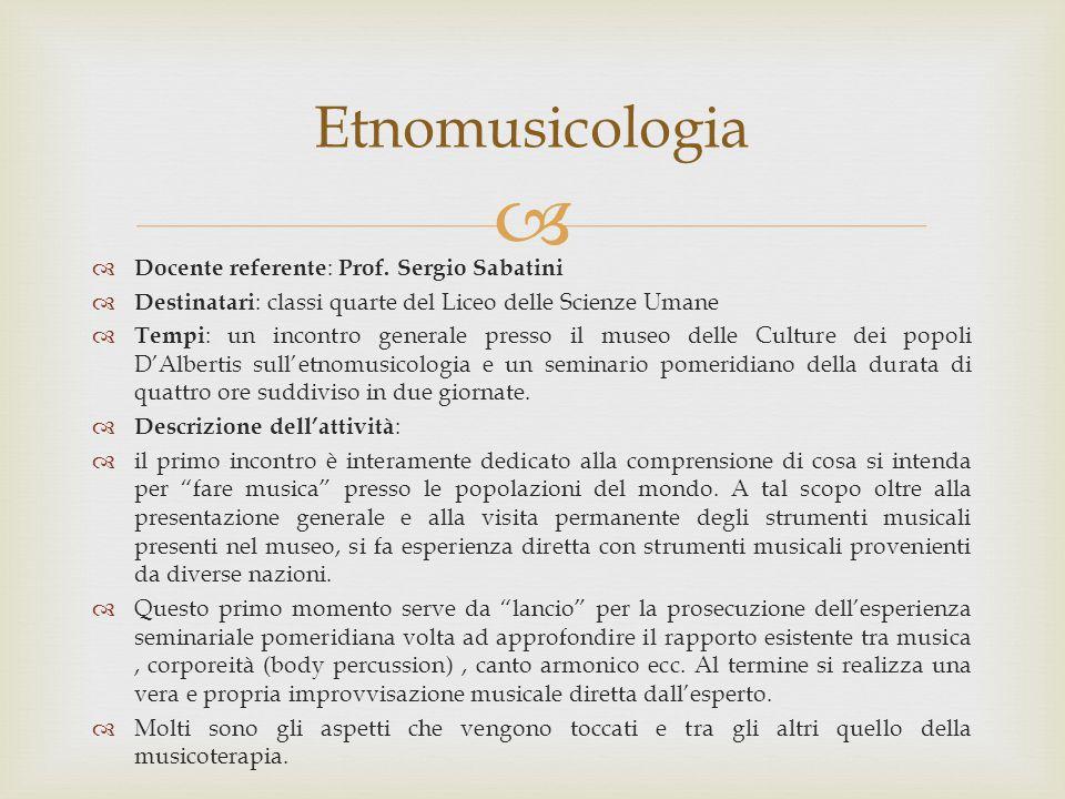 Etnomusicologia Docente referente: Prof. Sergio Sabatini
