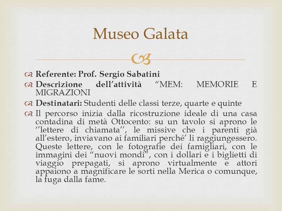Museo Galata Referente: Prof. Sergio Sabatini