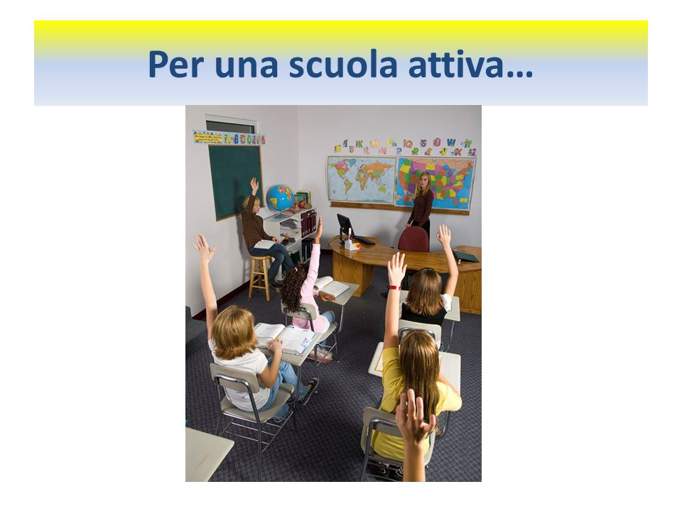 Per una scuola attiva…