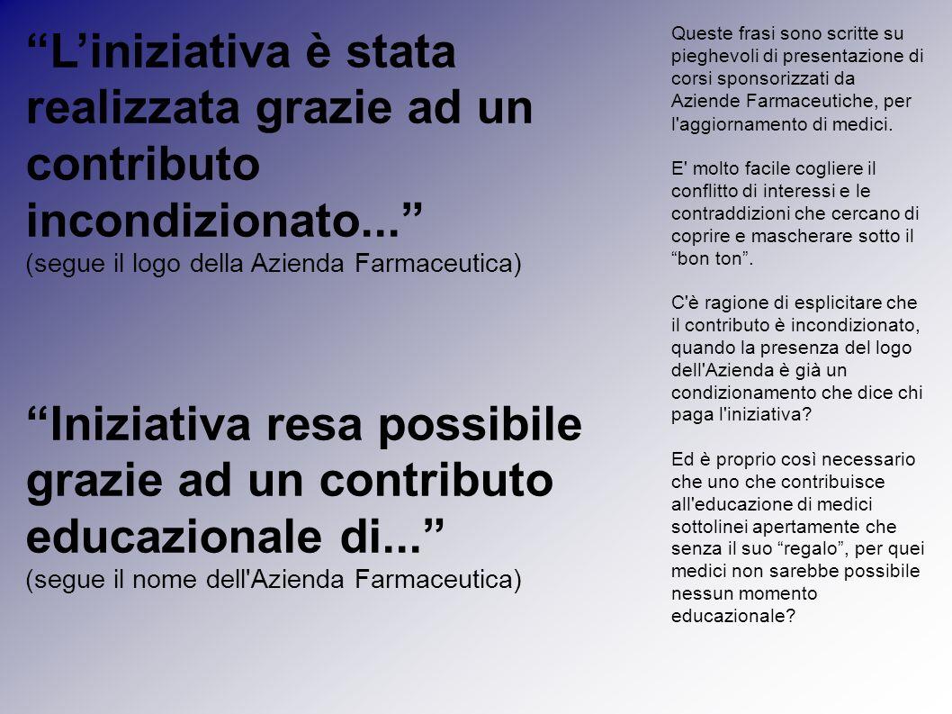 Iniziativa resa possibile grazie ad un contributo educazionale di...