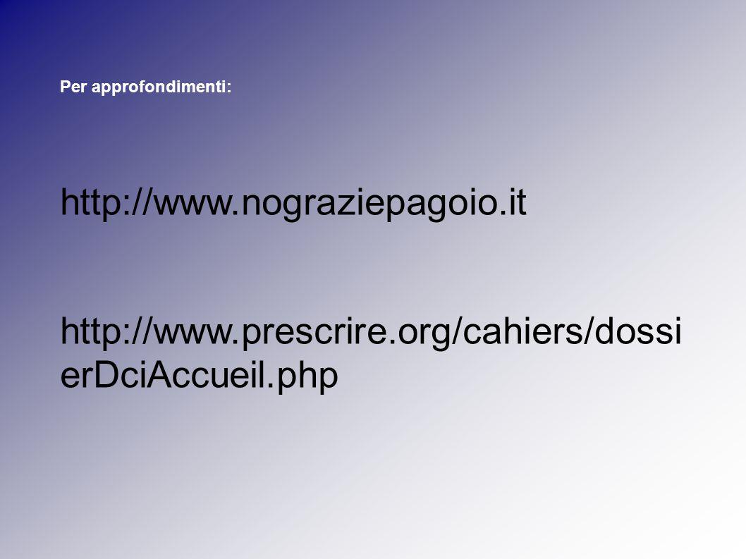 Per approfondimenti: http://www.nograziepagoio.it.