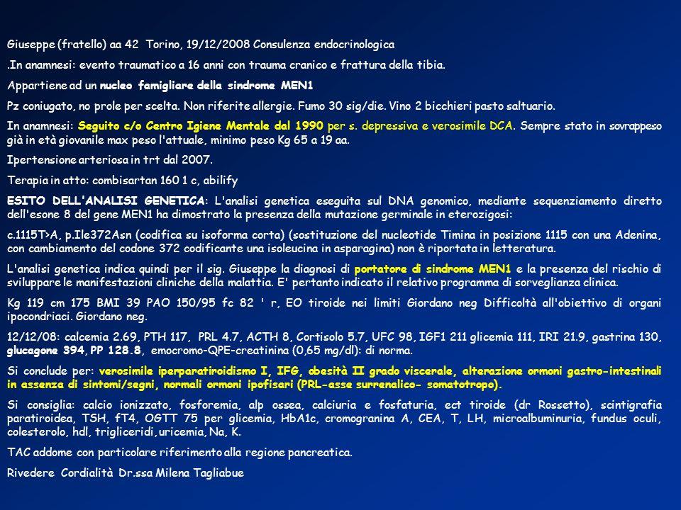 Giuseppe (fratello) aa 42 Torino, 19/12/2008 Consulenza endocrinologica