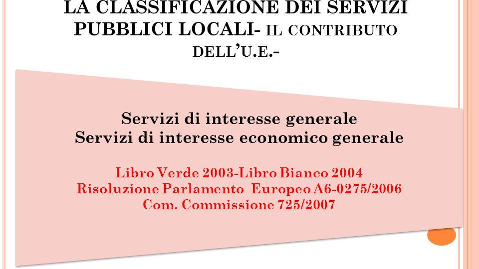 LA CLASSIFICAZIONE DEI SERVIZI PUBBLICI LOCALI- il contributo dell'u.e.-