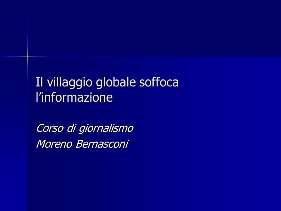 Il villaggio globale soffoca l'informazione