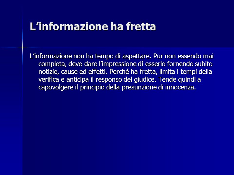 L'informazione ha fretta
