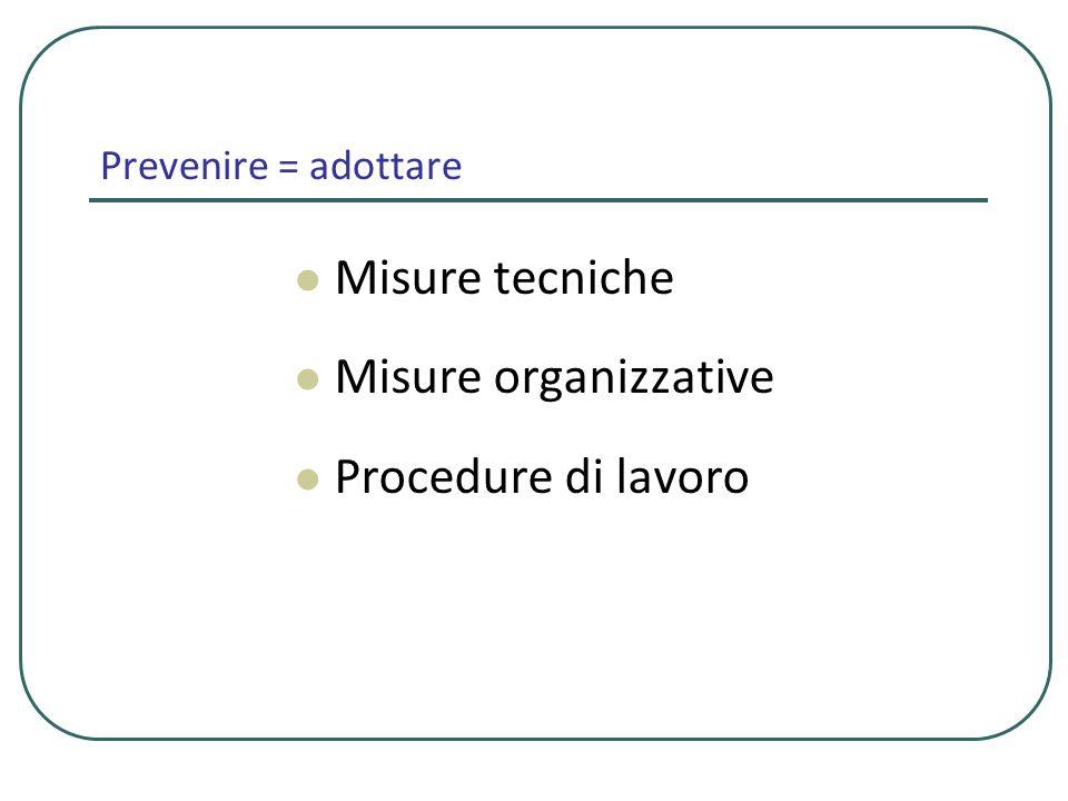 Misure tecniche Misure organizzative Procedure di lavoro