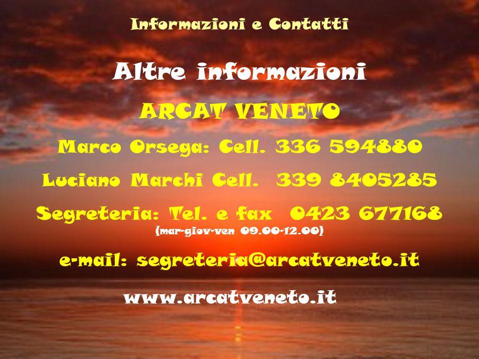 Altre informazioni ARCAT VENETO Marco Orsega: Cell. 336 594880