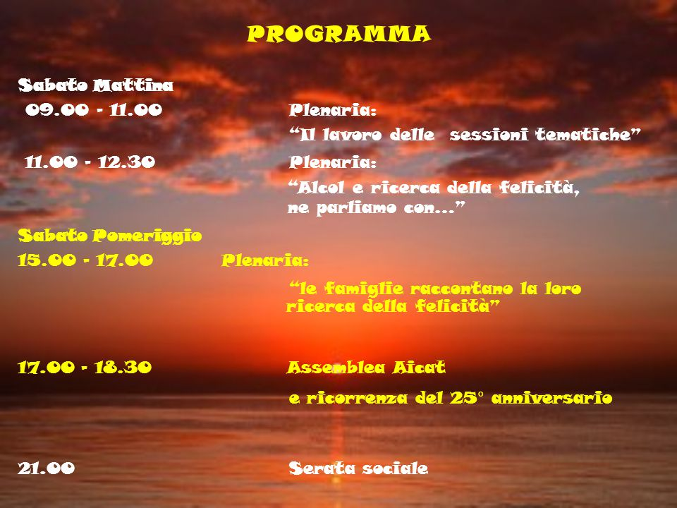 PROGRAMMA Sabato Mattina 09.00 - 11.00 Plenaria: