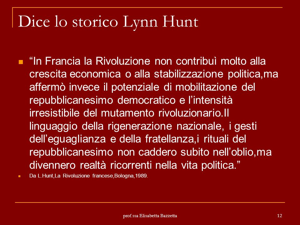 Dice lo storico Lynn Hunt