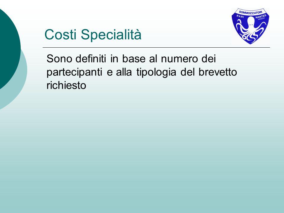 Costi Specialità Sono definiti in base al numero dei partecipanti e alla tipologia del brevetto richiesto.
