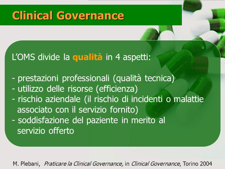Clinical Governance L'OMS divide la qualità in 4 aspetti: