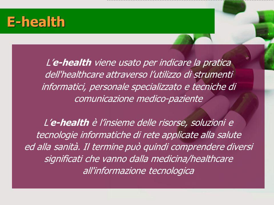 E-health L'e-health viene usato per indicare la pratica