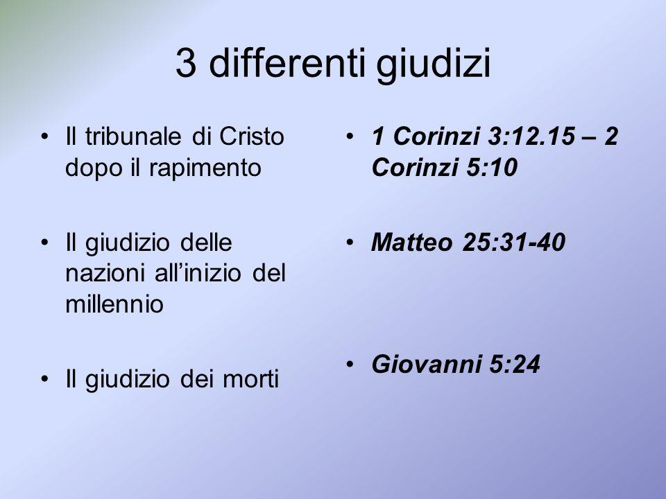 3 differenti giudizi Il tribunale di Cristo dopo il rapimento