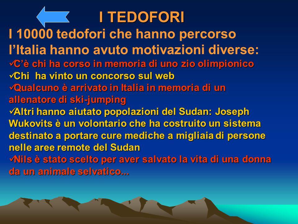 I TEDOFORI I 10000 tedofori che hanno percorso l'Italia hanno avuto motivazioni diverse: C'è chi ha corso in memoria di uno zio olimpionico.