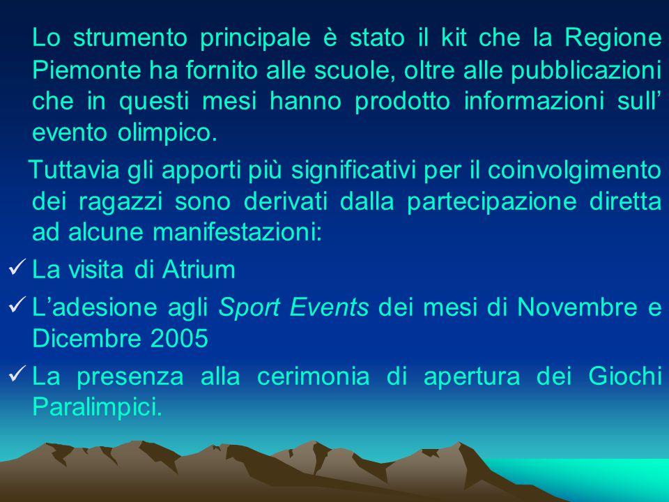 Lo strumento principale è stato il kit che la Regione Piemonte ha fornito alle scuole, oltre alle pubblicazioni che in questi mesi hanno prodotto informazioni sull' evento olimpico.