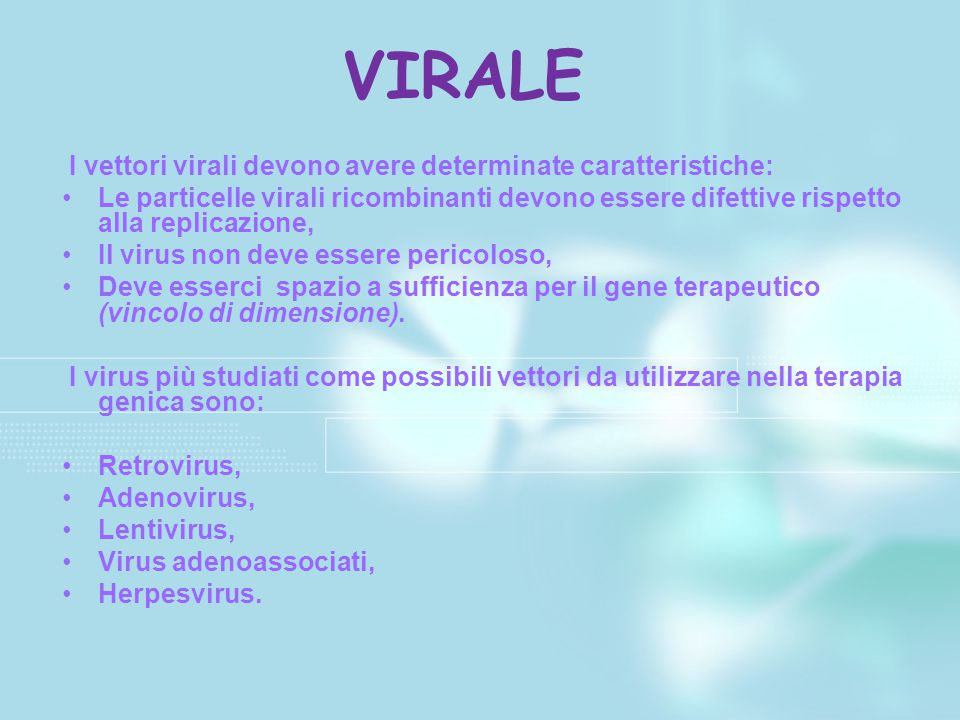 VIRALE I vettori virali devono avere determinate caratteristiche: