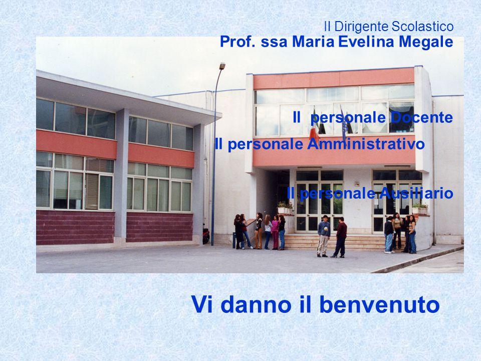 Vi danno il benvenuto Prof. ssa Maria Evelina Megale