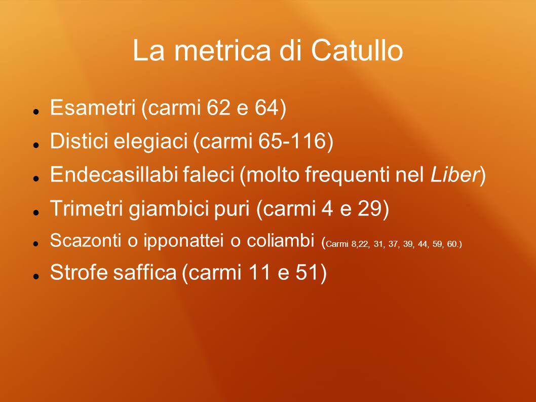 La metrica di Catullo Esametri (carmi 62 e 64)