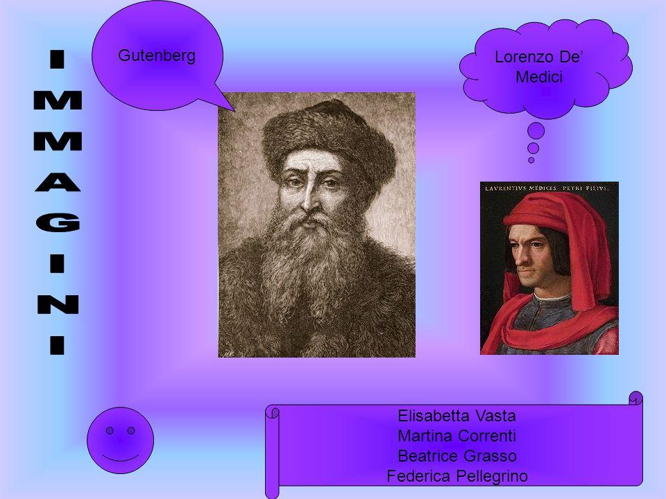 IMMAGINI Gutenberg Lorenzo De' Medici Elisabetta Vasta