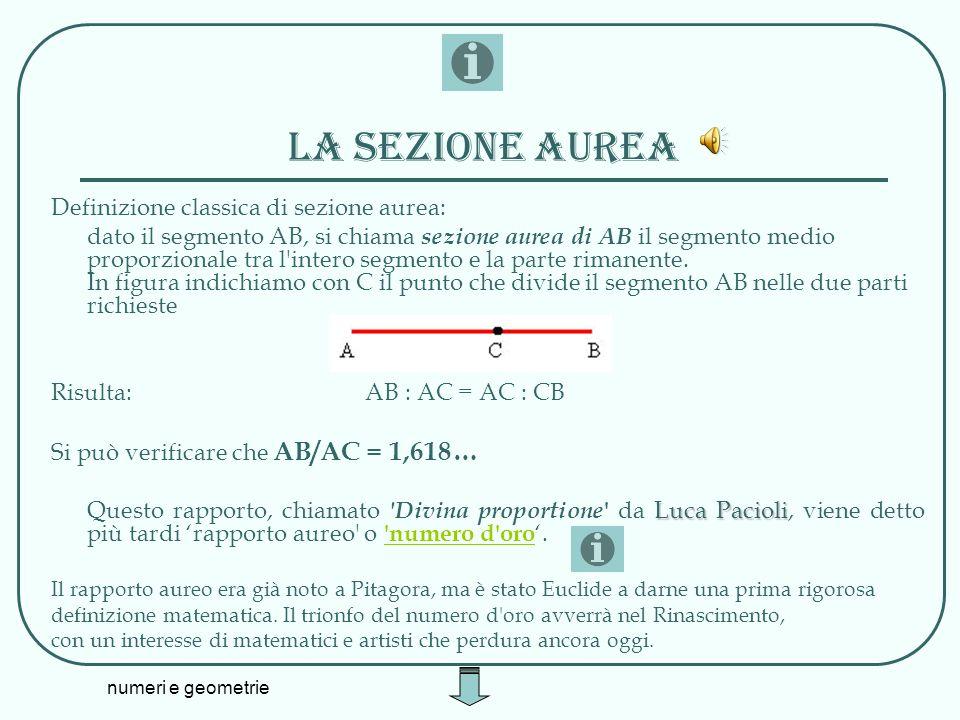 La sezione aurea Definizione classica di sezione aurea: