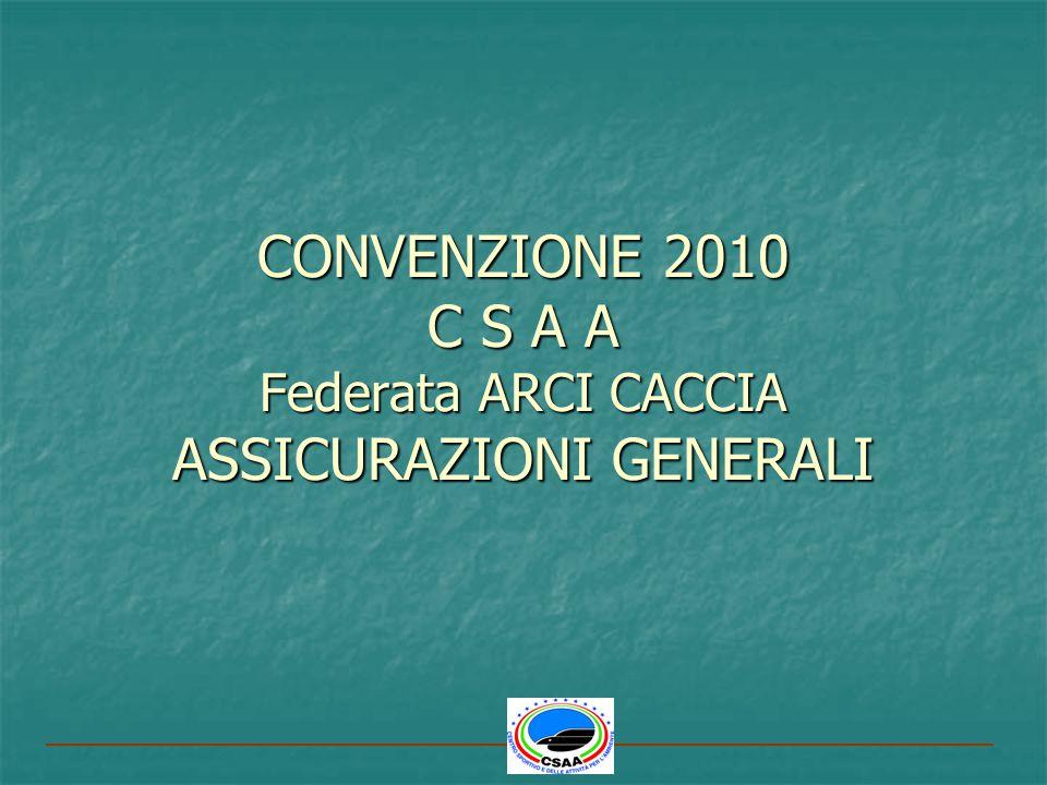 CONVENZIONE 2010 C S A A Federata ARCI CACCIA ASSICURAZIONI GENERALI