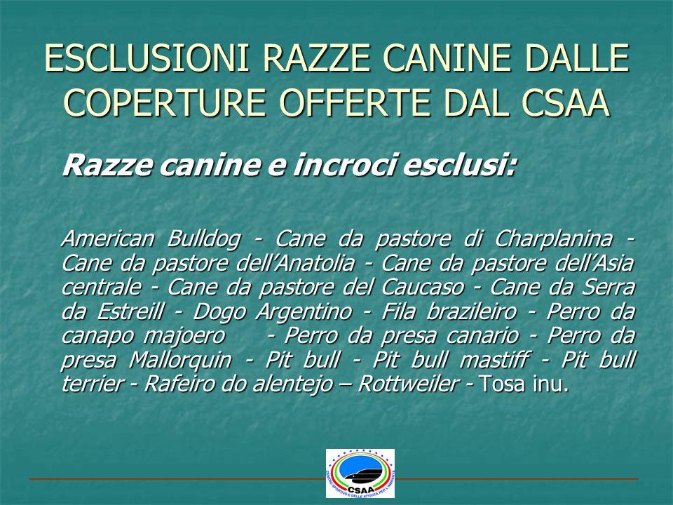 ESCLUSIONI RAZZE CANINE DALLE COPERTURE OFFERTE DAL CSAA