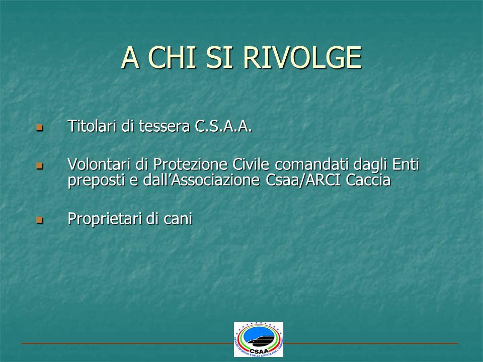 A CHI SI RIVOLGE Titolari di tessera C.S.A.A.