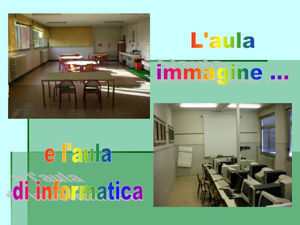 L aula immagine ... e l aula di informatica