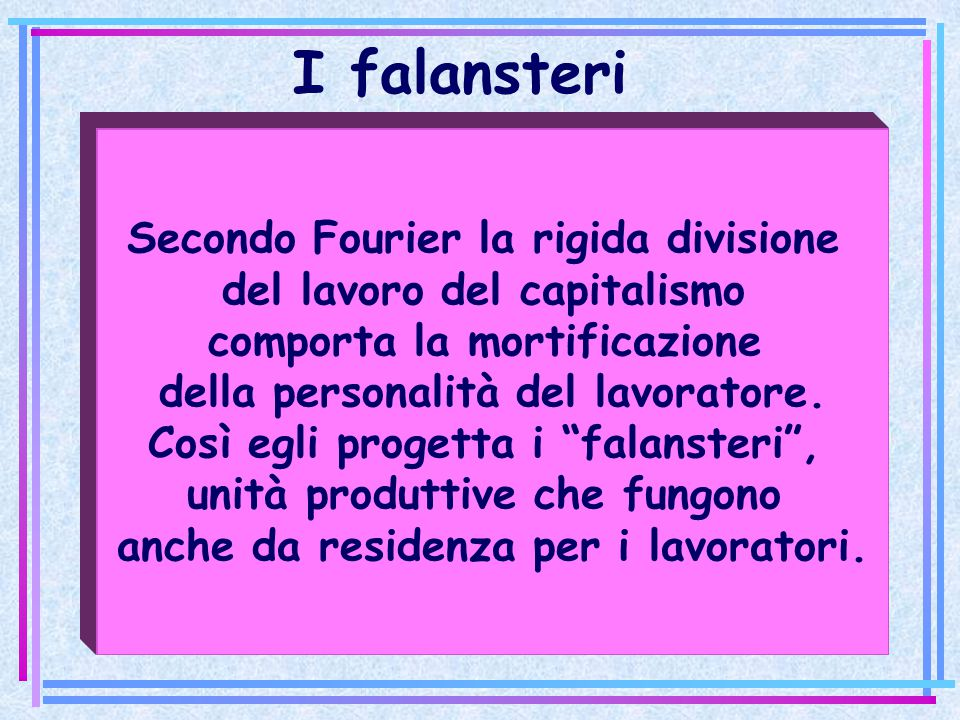 I falansteri Secondo Fourier la rigida divisione