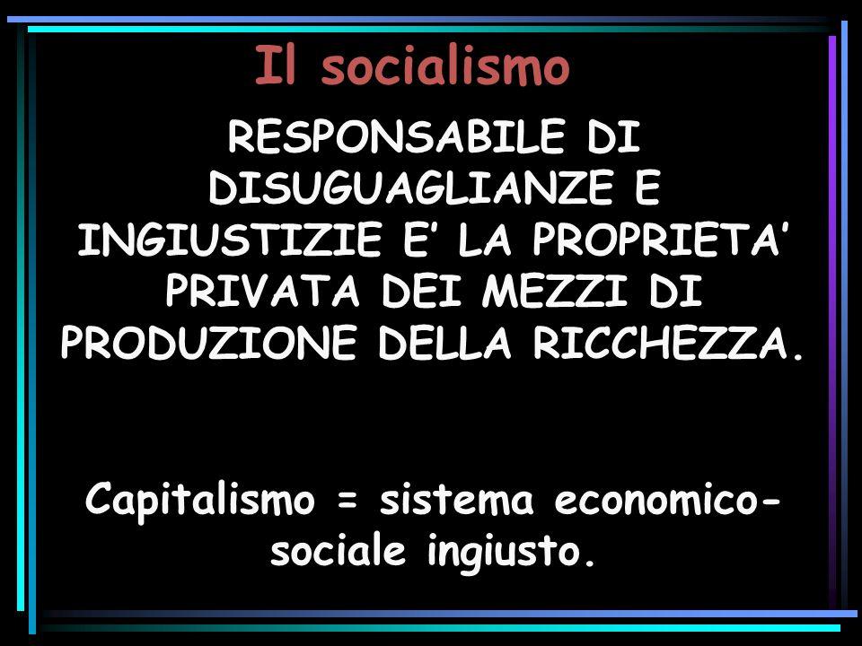 Capitalismo = sistema economico-sociale ingiusto.