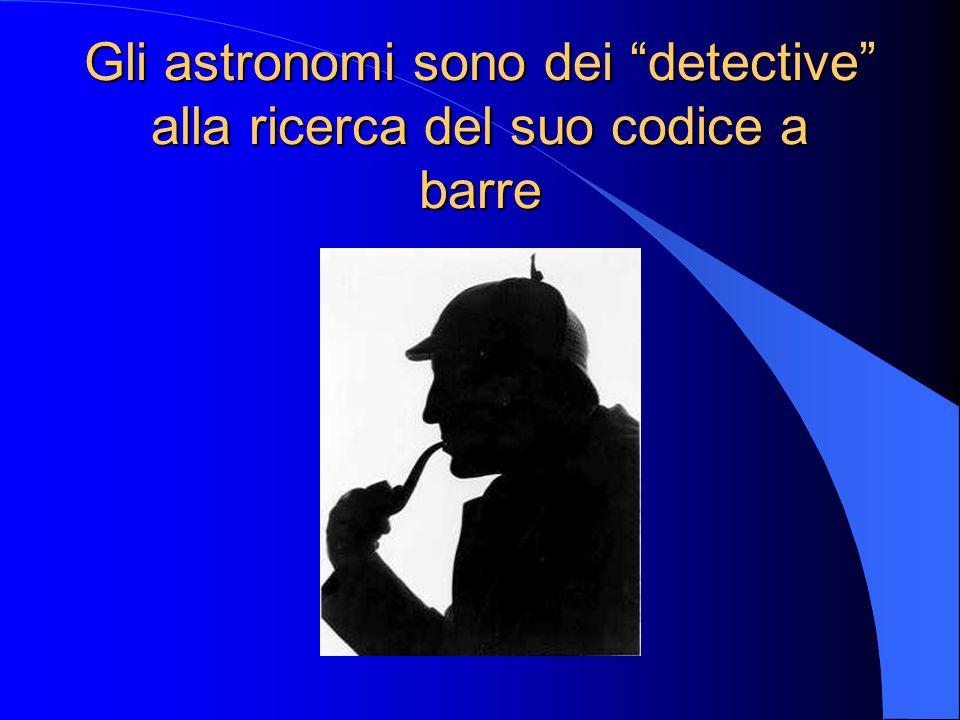 Gli astronomi sono dei detective alla ricerca del suo codice a barre