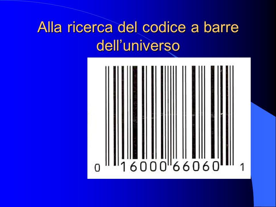 Alla ricerca del codice a barre dell'universo