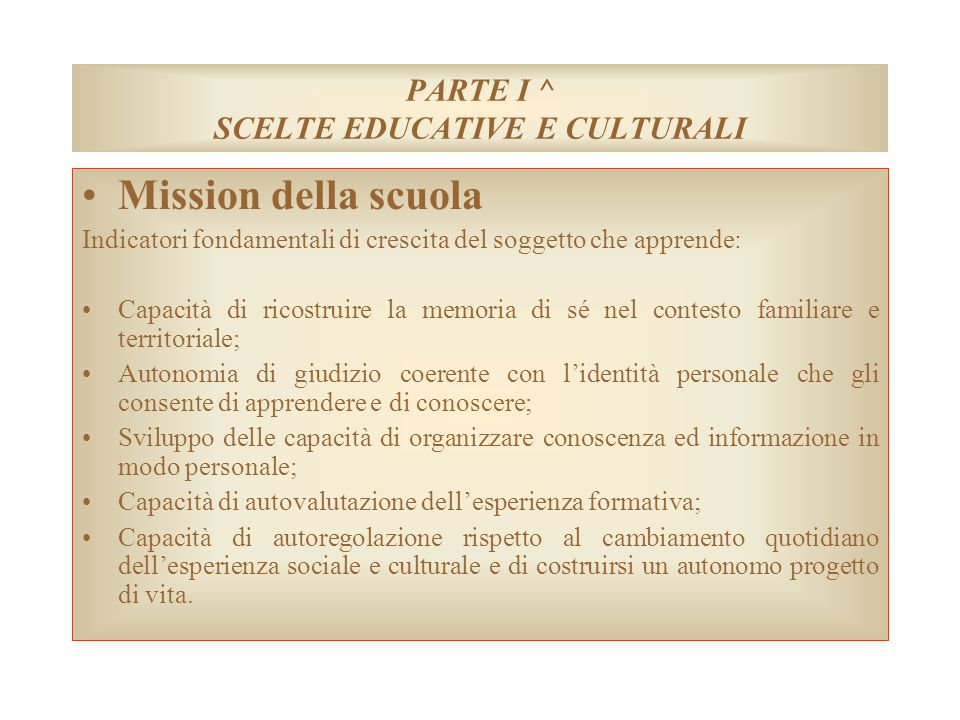 PARTE I ^ SCELTE EDUCATIVE E CULTURALI