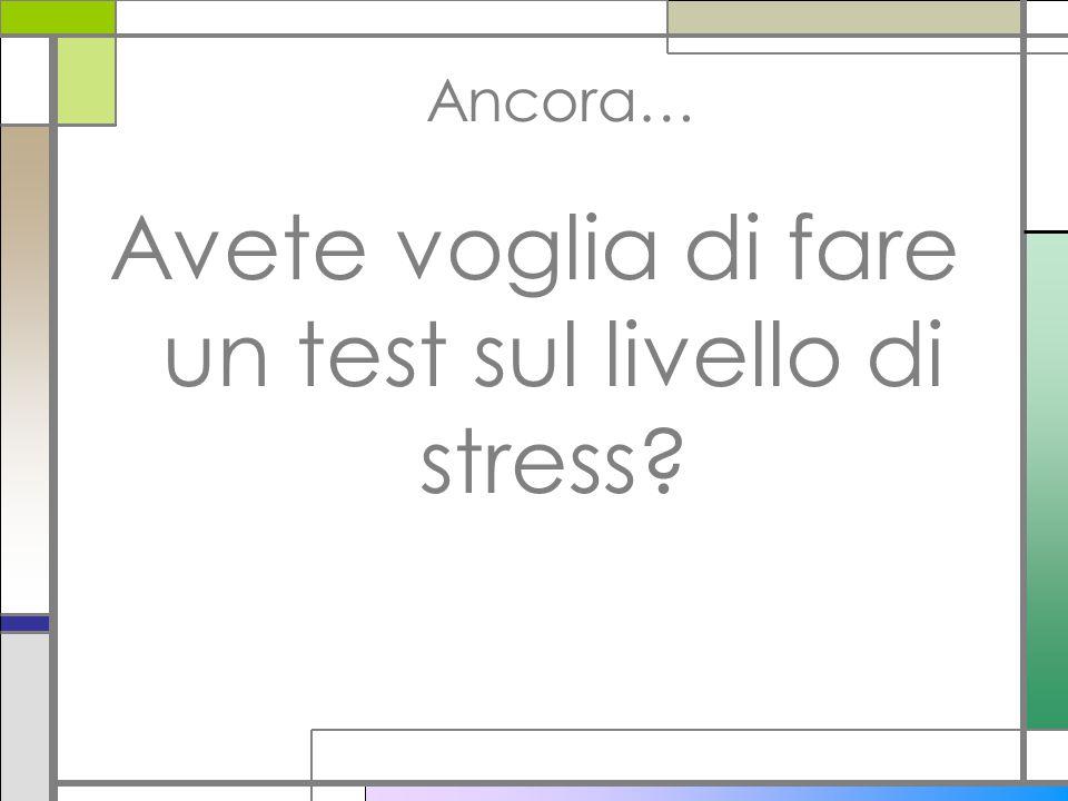 Avete voglia di fare un test sul livello di stress