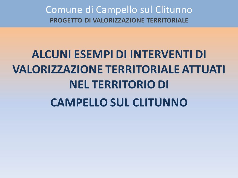 Comune di Campello sul Clitunno PROGETTO DI VALORIZZAZIONE TERRITORIALE