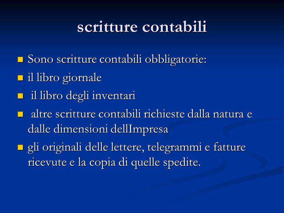 scritture contabili Sono scritture contabili obbligatorie: