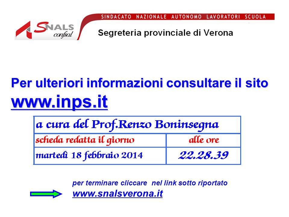 www.inps.it Per ulteriori informazioni consultare il sito