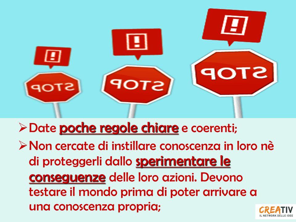 Date poche regole chiare e coerenti;