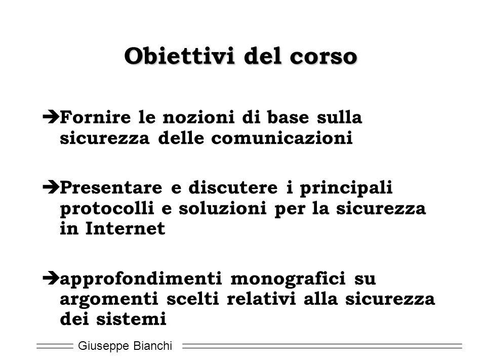 Obiettivi del corso Fornire le nozioni di base sulla sicurezza delle comunicazioni.