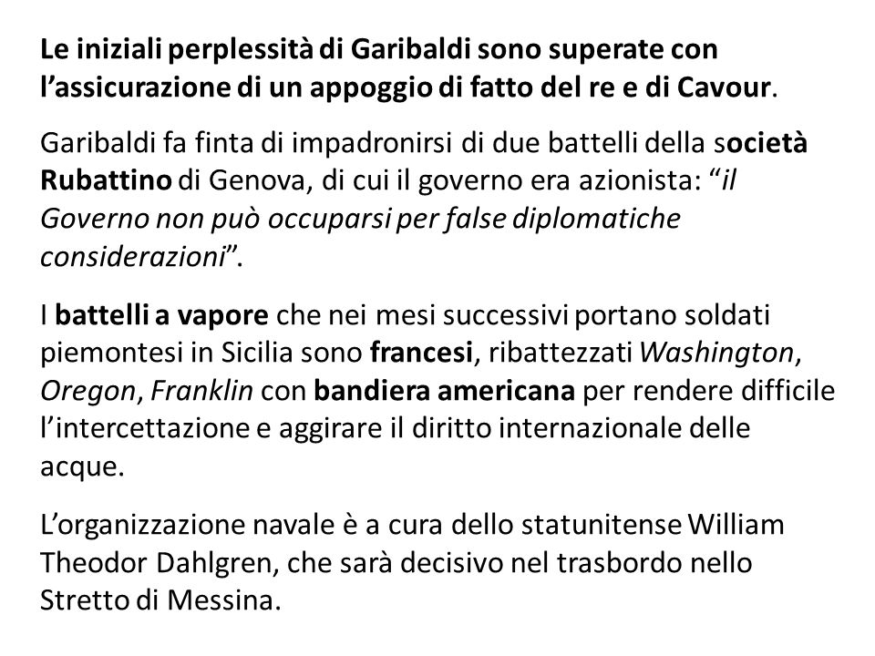 Le iniziali perplessità di Garibaldi sono superate con l'assicurazione di un appoggio di fatto del re e di Cavour.