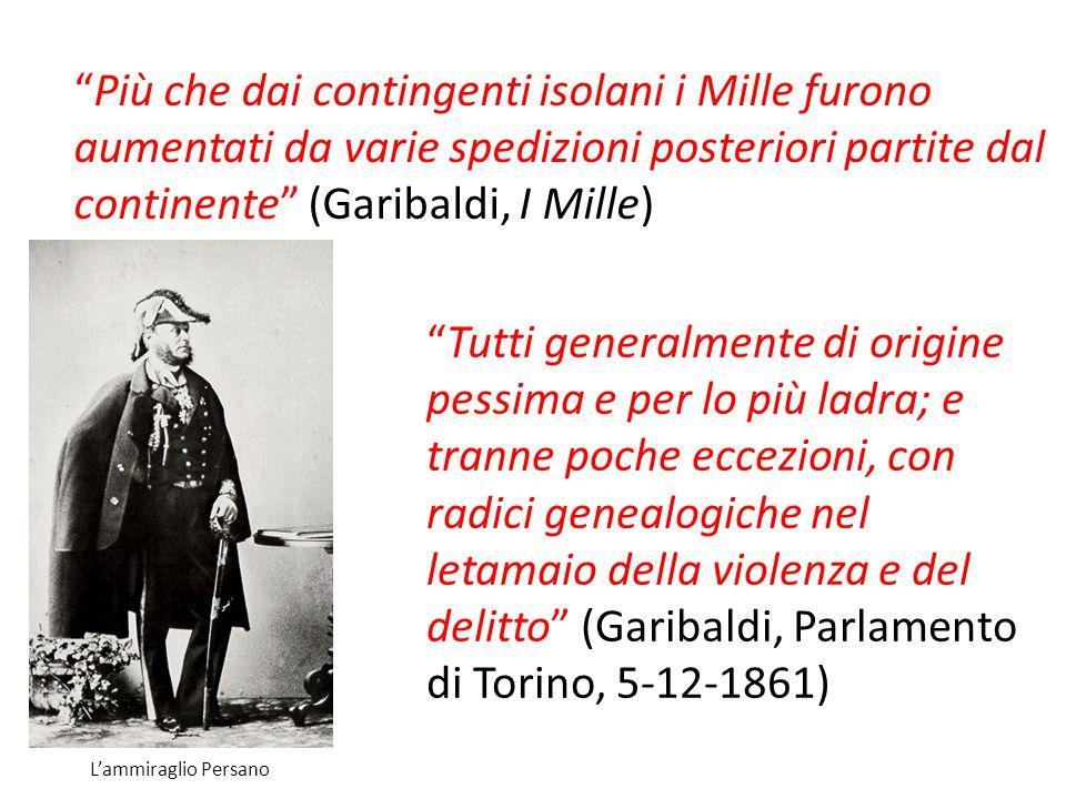 Più che dai contingenti isolani i Mille furono aumentati da varie spedizioni posteriori partite dal continente (Garibaldi, I Mille)