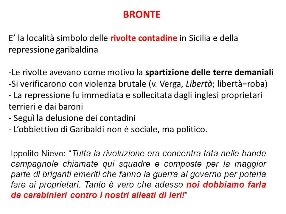 BRONTE E' la località simbolo delle rivolte contadine in Sicilia e della repressione garibaldina.