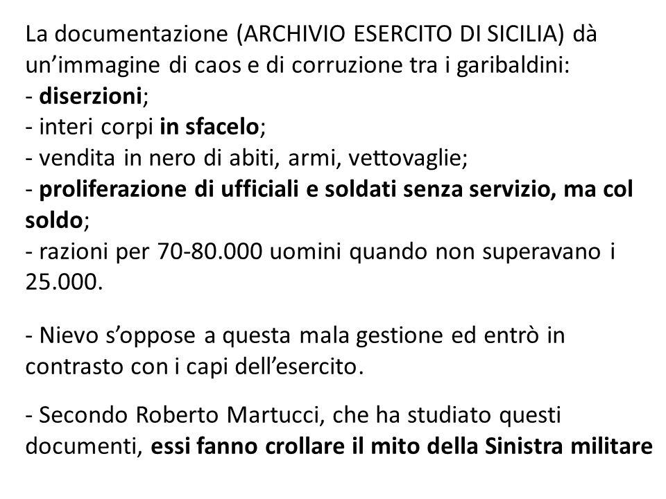 La documentazione (ARCHIVIO ESERCITO DI SICILIA) dà un'immagine di caos e di corruzione tra i garibaldini:
