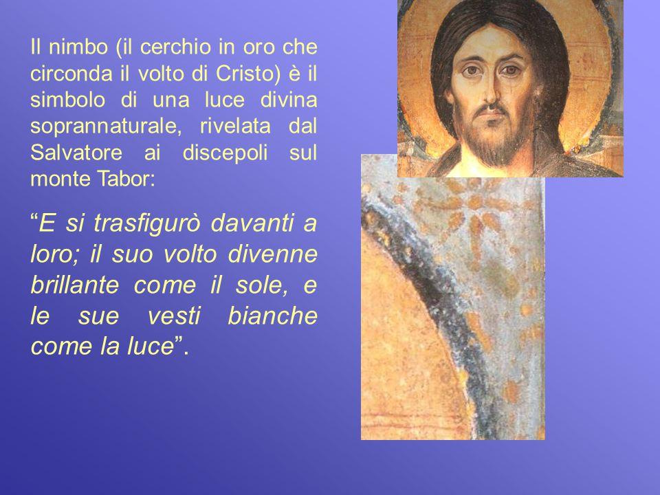 Il nimbo (il cerchio in oro che circonda il volto di Cristo) è il simbolo di una luce divina soprannaturale, rivelata dal Salvatore ai discepoli sul monte Tabor: