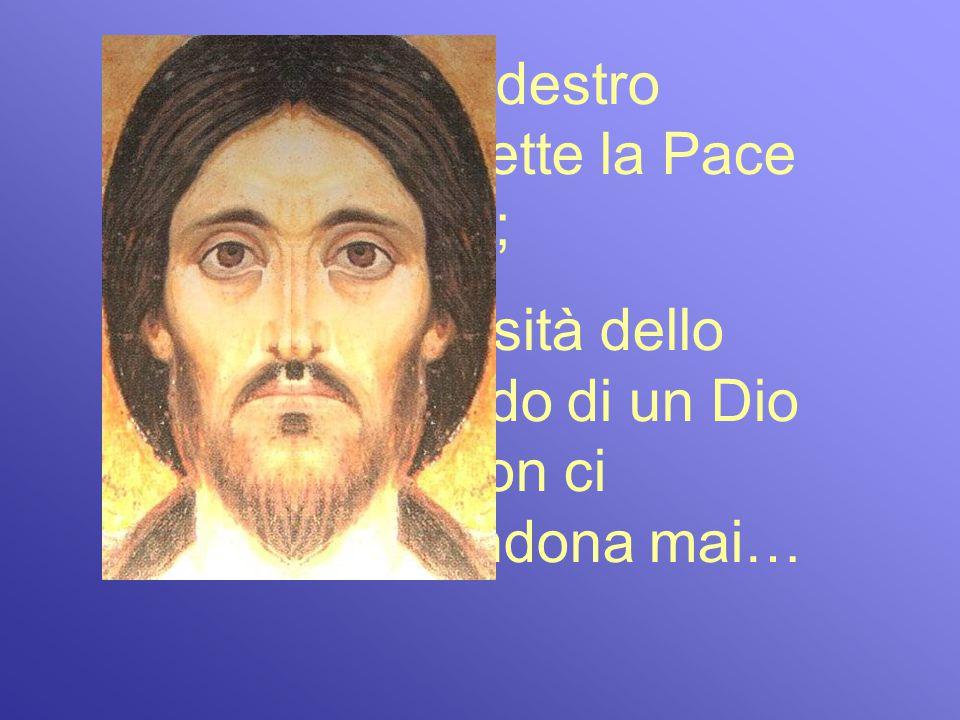 Il lato destro trasmette la Pace divina;