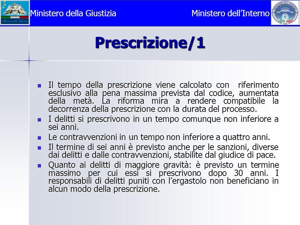 Prescrizione/1 Ministero della Giustizia Ministero dell'Interno