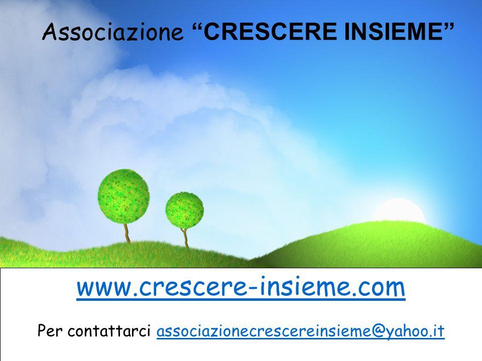 www.crescere-insieme.com Associazione CRESCERE INSIEME